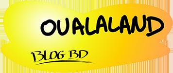 Oualaland Blog BD